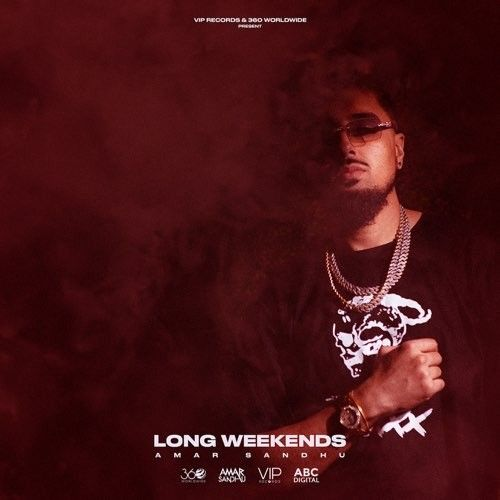 Download Proper Punjabi Amar Sandhu mp3 song, Long Weekends Amar Sandhu full album download