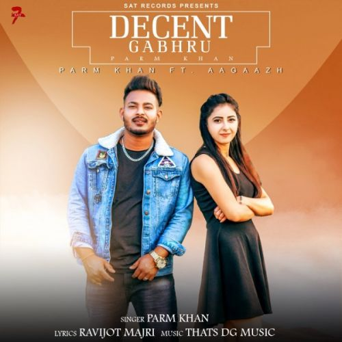 Download Decent Gabru Parm Sidhu mp3 song, Decent Gabru Parm Sidhu full album download