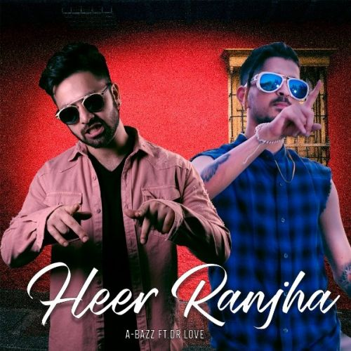 Download Heer Ranjha A Bazz, Dr Love mp3 song, Heer Ranjha A Bazz, Dr Love full album download
