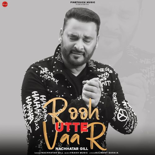 Download Rooh Utte Vaar Nachhatar Gill mp3 song, Rooh Utte Vaar Nachhatar Gill full album download