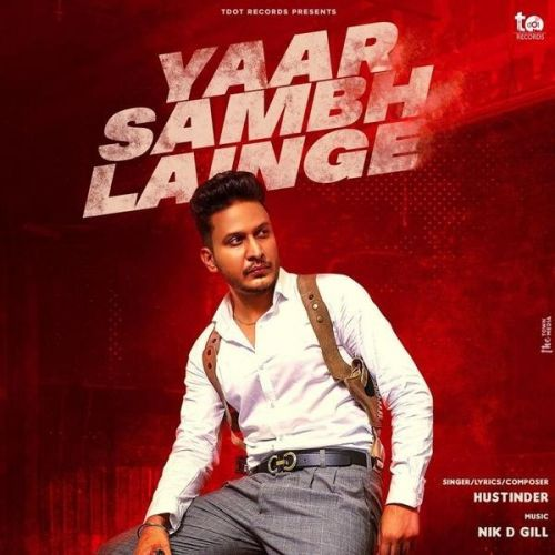 Download Yaar Sambh Lainge Hustinder mp3 song, Yaar Sambh Lainge Hustinder full album download