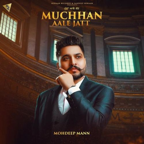 Download Muchhan Aale Jatt Mohdeep Mann mp3 song, Muchhan Aale Jatt Mohdeep Mann full album download