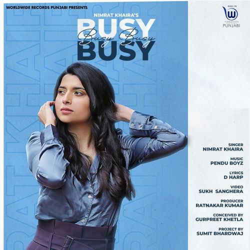 Download Busy Busy Nimrat Khaira mp3 song, Busy Busy Nimrat Khaira full album download