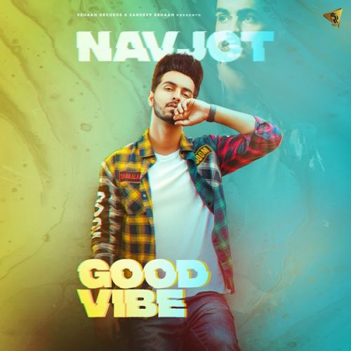 Download Good Vibe Navjot mp3 song, Good Vibe Navjot full album download