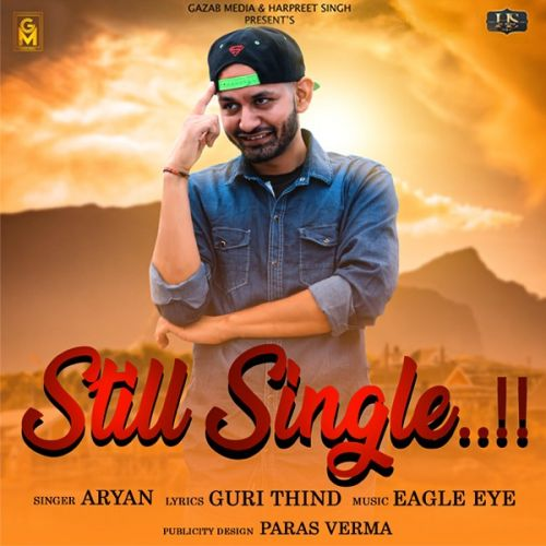 Download Still Single Aryan mp3 song, Still Single Aryan full album download