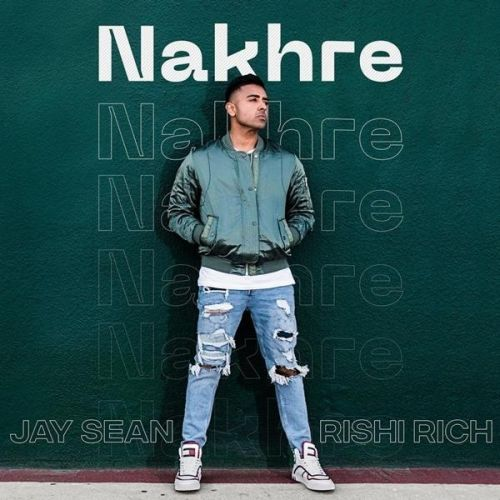 Download Nakhre Jay Sean, Rishi Rich mp3 song, Nakhre Jay Sean, Rishi Rich full album download