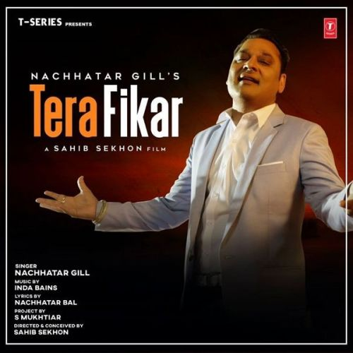 Download Tera Fikar Nachhatar Gill mp3 song, Tera Fikar Nachhatar Gill full album download