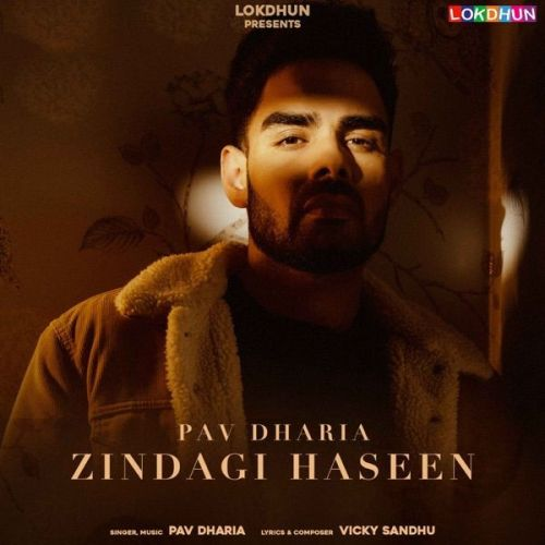 Download Zindagi Haseen Pav Dharia mp3 song, Zindagi Haseen Pav Dharia full album download