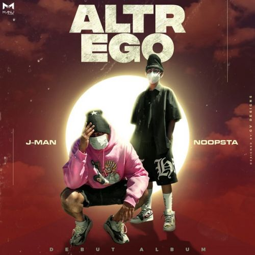 Download Altr Ego Noopsta, Jman, Sikander Kahlon and others... mp3 song