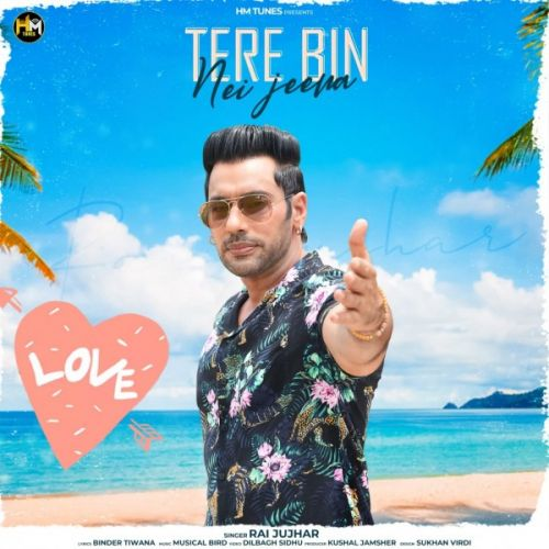Download Tere Bin Nei Jeena Rai Jujhar mp3 song, Tere Bin Nei Jeena Rai Jujhar full album download
