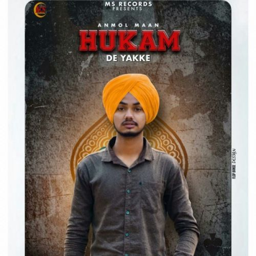Download Hukam De Yakke Anmol Maan mp3 song, Hukam De Yakke Anmol Maan full album download