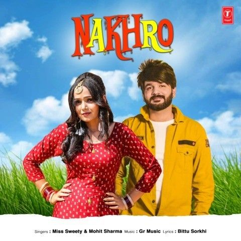 Download Nakhro Miss Sweety, Mohit Sharma mp3 song, Nakhro Miss Sweety, Mohit Sharma full album download