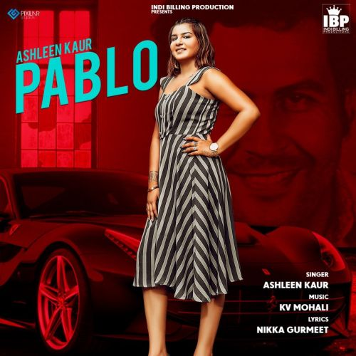 Download Pablo Ashleen Kaur, Indi Billing mp3 song, Pablo Ashleen Kaur, Indi Billing full album download