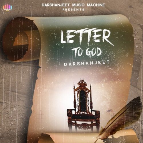 Download Letter To God Darshanjeet mp3 song, Letter To God Darshanjeet full album download