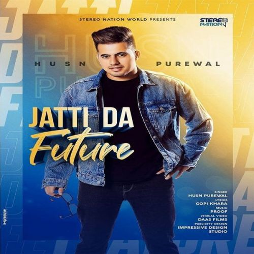 Download Jatti Da Future Husn Purewal mp3 song, Jatti Da Future Husn Purewal full album download