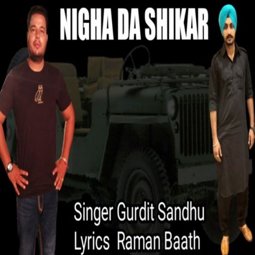 Download Nigah Da Shikar Gurdit Sandhu mp3 song, Nigah Da Shikar Gurdit Sandhu full album download