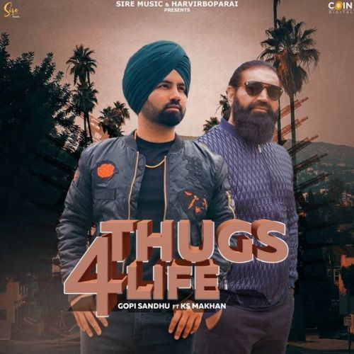 Download Thugs 4 Life Ks Makhan, Gopi Sandhu mp3 song, Thugs 4 Life Ks Makhan, Gopi Sandhu full album download