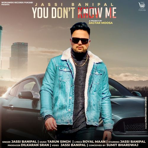 Download You Dont Know Me Jassi Banipal mp3 song, You Dont Know Me Jassi Banipal full album download