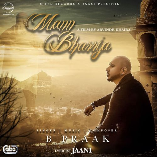 Download Mann Bharrya B Praak mp3 song, Mann Bharrya B Praak full album download