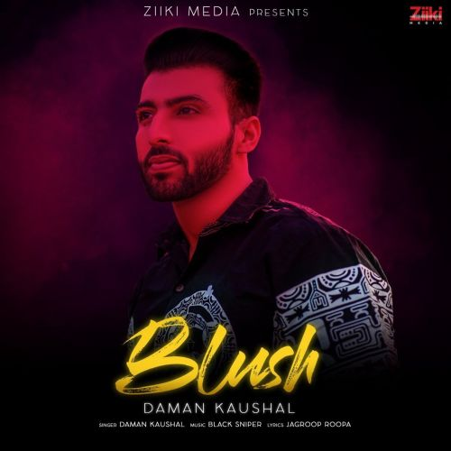 Download Blush Daman Kaushal mp3 song, Blush Daman Kaushal full album download
