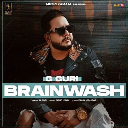 Download Brain Wash G Guri mp3 song, Brain Wash G Guri full album download