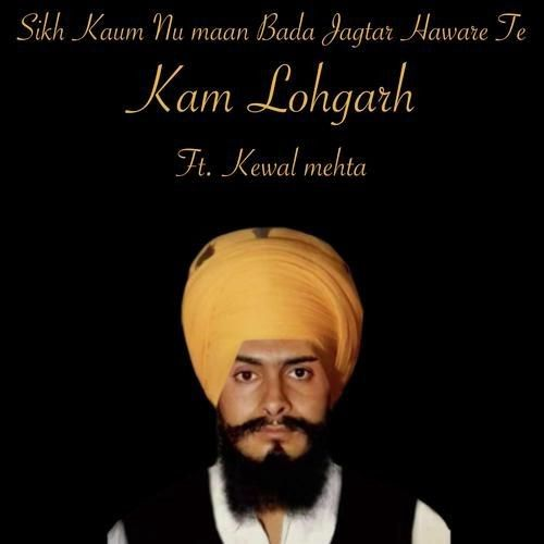 Download Sikh Kaum Nu Maan Bada Jagtar Haware Te Kam Lohgarh mp3 song, Sikh Kaum Nu Maan Bada Jagtar Haware Te Kam Lohgarh full album download