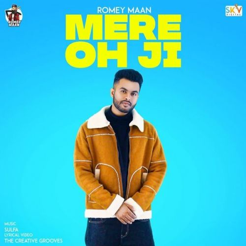 Download Mere Oh Ji Romey Maan mp3 song, Mere Oh Ji Romey Maan full album download