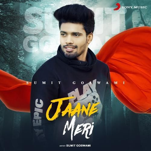 Download Jaane Meri Sumit Goswami mp3 song, Jaane Meri Sumit Goswami full album download