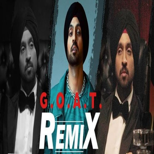 Download G.O.A.T. Remix Diljit Dosanjh, Dj Nyk mp3 song, G.O.A.T. Remix Diljit Dosanjh, Dj Nyk full album download