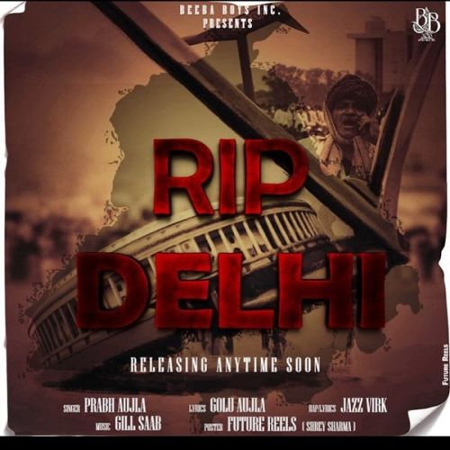 Download Rip Delhi Prabh Aujla, Jazz Virk mp3 song, Rip Delhi Prabh Aujla, Jazz Virk full album download