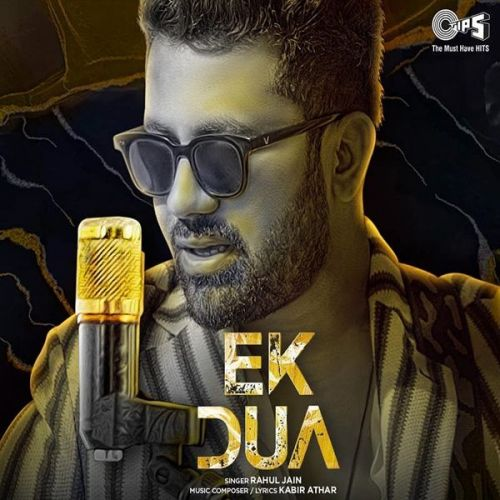 Download Ek Dua Rahul Jain mp3 song, Ek Dua Rahul Jain full album download