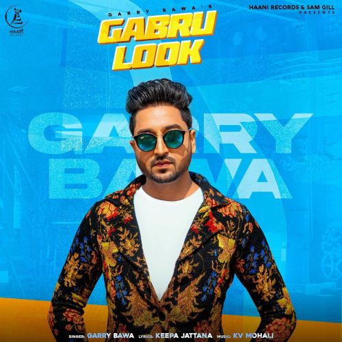 Download Gabru Look Garry Bawa mp3 song, Gabru Look Garry Bawa full album download