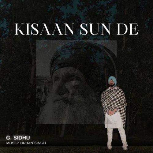 Download Kisaan Sun De G Sidhu mp3 song, Kisaan Sun De G Sidhu full album download
