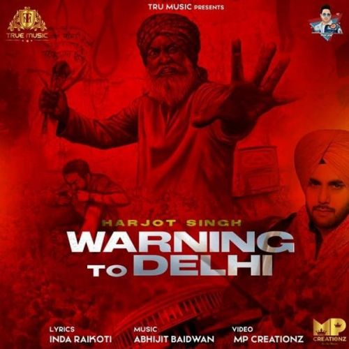 Download Warning To Delhi Harjot Singh mp3 song, Warning To Delhi Harjot Singh full album download
