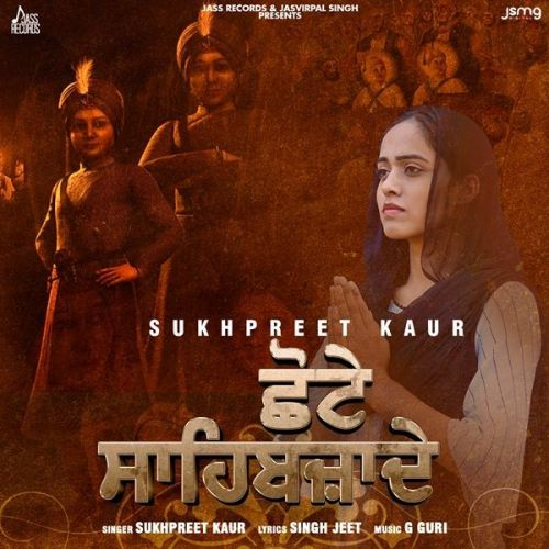 Download Chote Sahibzaade Sukhpreet Kaur mp3 song, Chote Sahibzaade Sukhpreet Kaur full album download