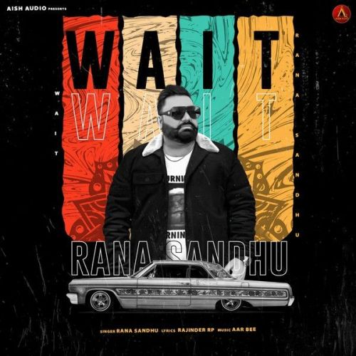 Download Wait Rana Sandhu mp3 song, Wait Rana Sandhu full album download