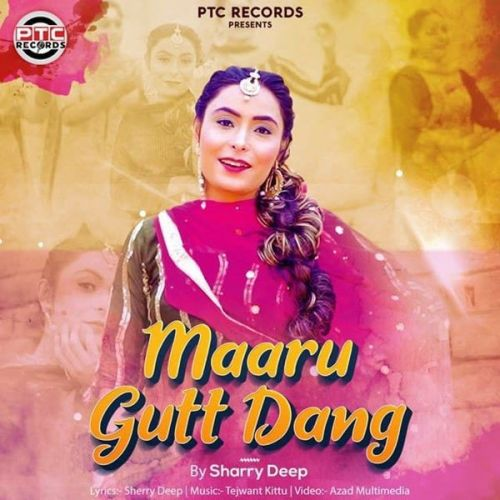 Download Maaru Gutt Dang Sharry Deep mp3 song, Maaru Gutt Dang Sharry Deep full album download