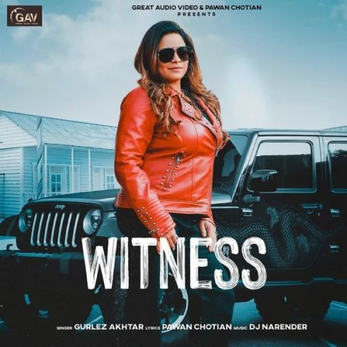 Download Witness Gurlez Akhtar mp3 song, Witness Gurlez Akhtar full album download