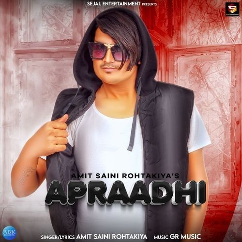 Download Apraadhi Amit Saini Rohtakiyaa mp3 song, Apraadhi Amit Saini Rohtakiyaa full album download