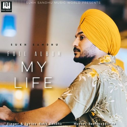 Download One Day Sukh Sandhu mp3 song, My Life Sukh Sandhu full album download