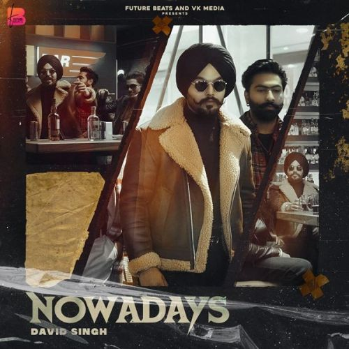 Download Nowadays David Singh mp3 song, Nowadays David Singh full album download