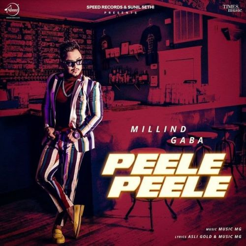 Download Peele Peele Millind Gaba mp3 song, Peele Peele Millind Gaba full album download