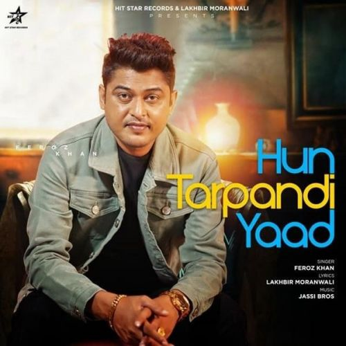 Download Hun Tarpandi Yaad Feroz Khan mp3 song, Hun Tarpandi Yaad Feroz Khan full album download