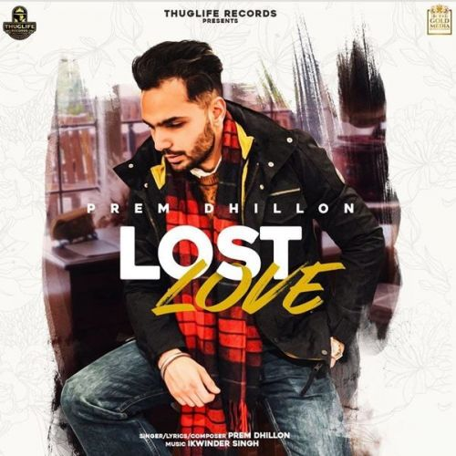 Download Lost Love status song Prem Dhillon mp3 song, Lost Love status song Prem Dhillon full album download
