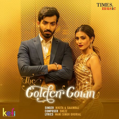 Download The Golden Gown Ankit Saainraj, Nikita Tiwari mp3 song, The Golden Gown Ankit Saainraj, Nikita Tiwari full album download