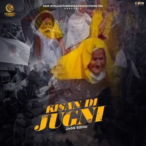 Download Kisan Di Jugni Jagg Sidhu mp3 song, Kisan Di Jugni Jagg Sidhu full album download