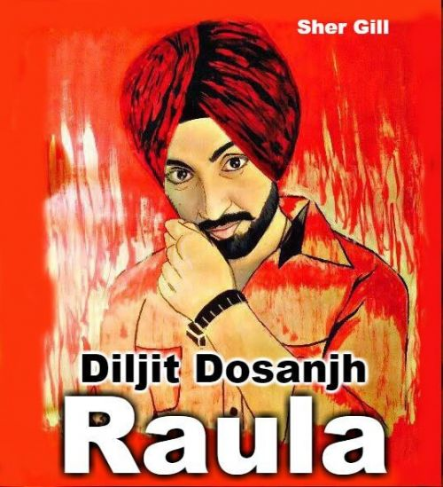 Download Raula Diljit Dosanjh, Neeti Mohan mp3 song, Raula Diljit Dosanjh, Neeti Mohan full album download