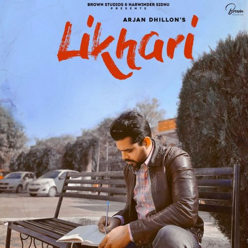 Download Likhari Original Full Song Arjan Dhillon mp3 song, Likhari Original Full Song Arjan Dhillon full album download