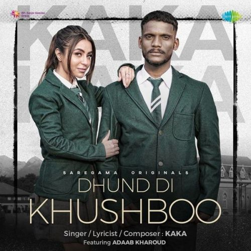 Download Dhund Di Khushboo Kaka, Adaab Kharoud mp3 song, Dhund Di Khushboo Kaka, Adaab Kharoud full album download