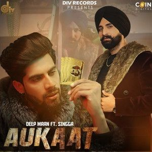 Download Aukaat Singga, Deep Maan mp3 song, Aukaat Singga, Deep Maan full album download